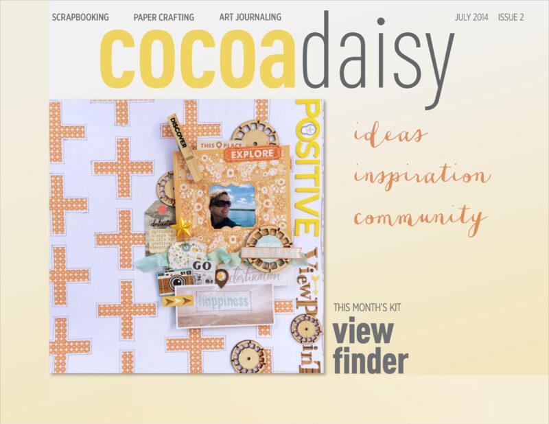 Cocoa Daisy Scrapbooking Kits Online Magazine July 2014