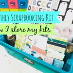 How Do You Store Your Monthly Kit? – with video