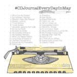Come join us for our May Journaling Challenge: #CDJournalEveryDayinMay