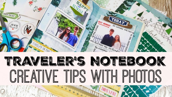 Traveler's Notebook – Creative Tips With Photos – with video